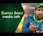 Sarfaraz Ahmed media talk at GSL