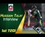 Hussain Talat Interview after First T20I at NSK