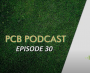 PCB Podcast Episode 30
