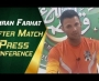 Imran Farhat After Match Press Conference