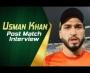 Man of the Final, Usman Shinwari interview