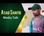 Asad Shafiq Media Talk at GSL