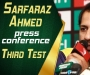 Sarfaraz Ahmed press conference ahead of third Test against New Zealand