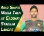 Asad Shafiq Media Talk at Gaddafi Stadium Lahore