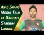 Asad Shafiq Media Talk at Gaddafi Stadium Lahore