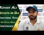 Azhar Ali reflects on Old Trafford Test in his virtual media conference