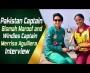 Pakistan Captain Bismah Maroof and Windies Captain Merrisa Agulliera Interview at Sea View Karachi