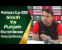 Sindh Vs Punjab | Pakistan Cup 2019 | Khurram Manzoor post match press conference
