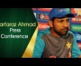 Sarfaraz Ahmed Press Conference ahead of T20I series against Sri Lanka