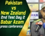 Pakistan vs New Zealand - 2nd Test Day 2: Babar Azam press conference at Dubai International Stadium