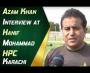 Azam Khan Interview at Hanif Mohammad HPC Karachi