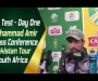 3rd Test : Day One , Mohammad Amir Press Conference at Johannesburg