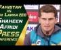 Shaheen Afridi Press Conference | Pakistan vs Sri Lanka 2019